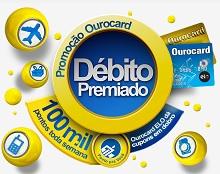 Promoção Ourocard Débito Premiado