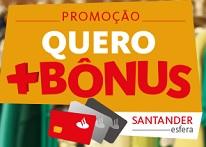 www.santanderesfera.com.br/maisbonus, Promoção Quero mais Bônus Santander