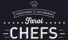 WWW.FAROLCHEFS.COM.BR, CONCURSO CULINÁRIO FAROL CHEFS