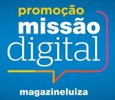 missaodigital.magazineluiza.com.br, Promoção Missão Digital Magazine Luiza