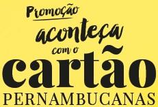 WWW.ACONTECACOMPERNAMBUCANAS.COM.BR, PROMOÇÃO ACONTEÇA COM O CARTÃO PERNAMBUCANAS