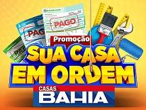 WWW.SUACASAEMORDEMCASASBAHIA.COM.BR, PROMOÇÃO CASAS BAHIA SUA CASA EM ORDEM