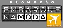WWW.EMBARQUENAMODA.COM.BR, PROMOÇÃO EMBARQUE NA MODA RIACHUELO 2016