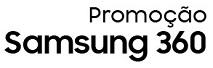 WWW.SAMSUNGPARAVOCE.COM.BR/SAMSUNG360, PROMOÇÃO SAMSUNG 360