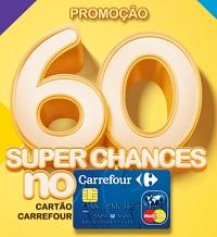 WWW.60SUPERCHANCESCARREFOUR.COM.BR, PROMOÇÃO 60 SUPER CHANCES NO CARTÃO CARREFOUR