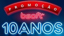 WWW.BSOFT.COM.BR/PROMOCAOBSOFT10ANOS, PROMOÇÃO BSOFT 10 ANOS