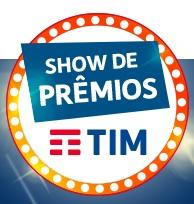 WWW.SHOWDEPREMIOSTIM.COM.BR, PROMOÇÃO SHOW DE PRÊMIOS TIM